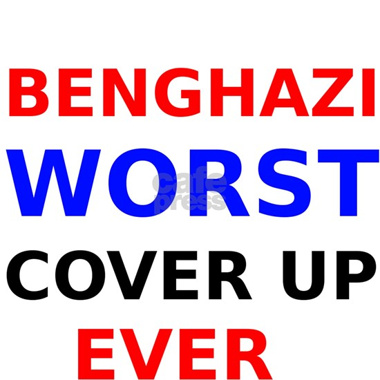 Benghazi Worst Cover up Ever