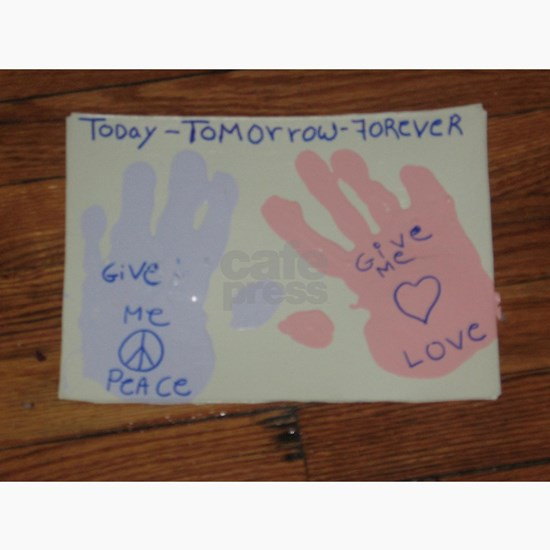 Today Tomorrow Forever Love and peace
