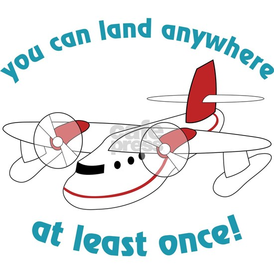 You Can Land Anywhere