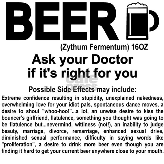 Beer, ask your doctor if it's right for you