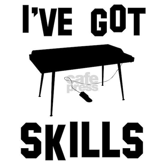 I've got Keyboard skills