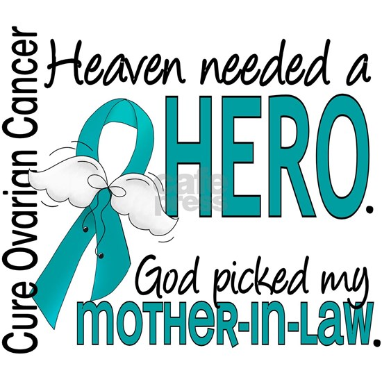 -Heaven Needed a Hero Mother-In-Law Ovarian Cancer