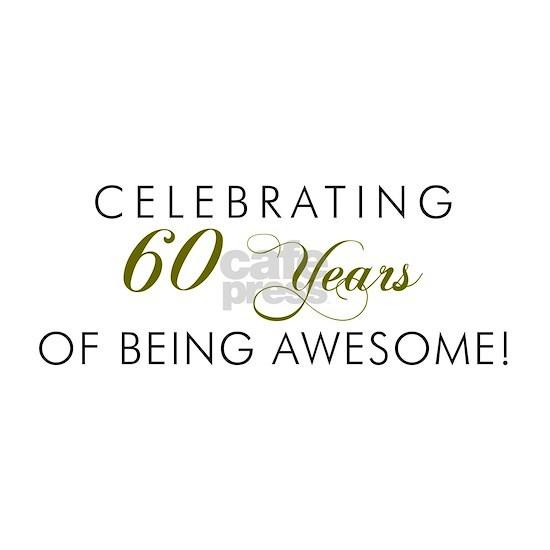 Celebrating 60 Years Awesome