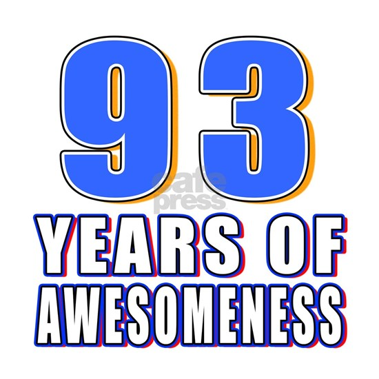 93 Years Of Awesomeness