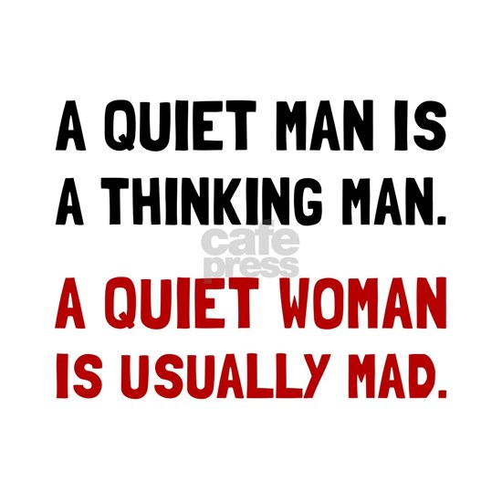 Quiet Woman Mad