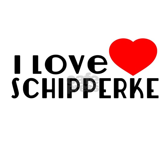 I Love Schipperke