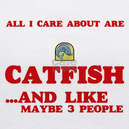 All I care about are Catfish