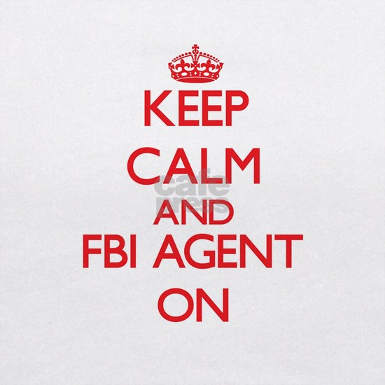 Keep Calm and Fbi Agent ON