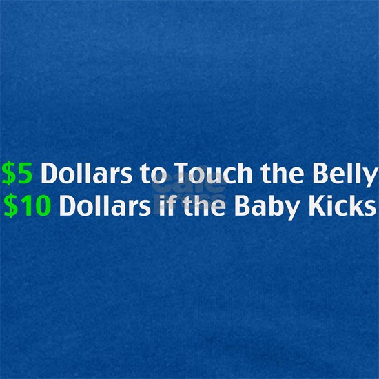 $5 Dollars To Touch The Belly