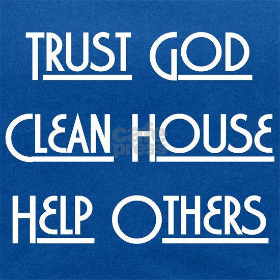 Trust God, Clean House, Help Others (White)