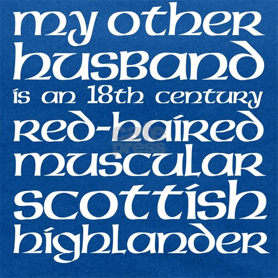 Husband is a Scottish Highlander