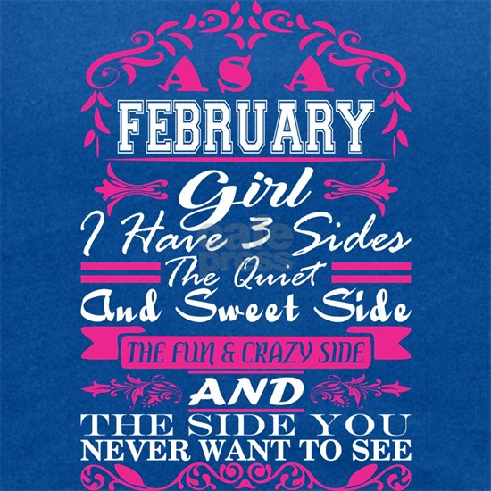 February Girl I Have 3 Sides Quiet Sweet Fun Crazy
