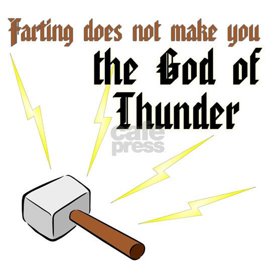Farting Does Not Make You the God of Thunder