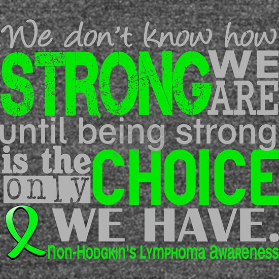 - Non-Hodgkin's Lymphoma D How Strong We Are