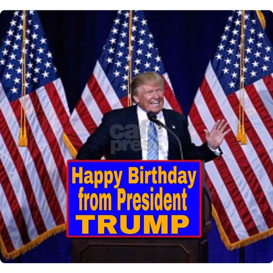 Happy Birthday from President Trump