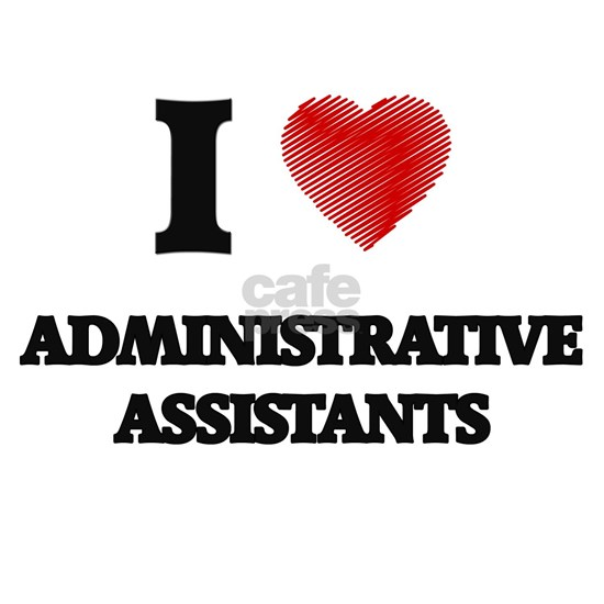 I love Administrative Assistants (Heart made from