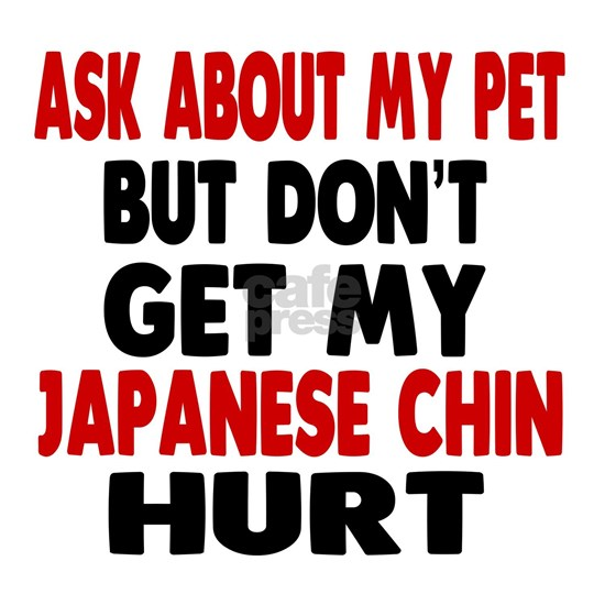 Dont Get My japanese Chin Hurt