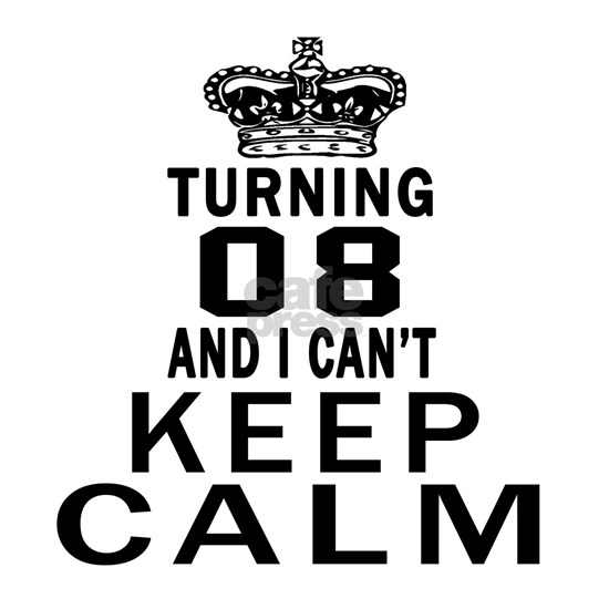 Turning 8 And I Can Not Keep Calm