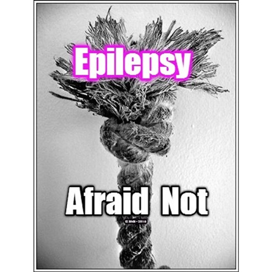 Afraid Not of Epilepsy