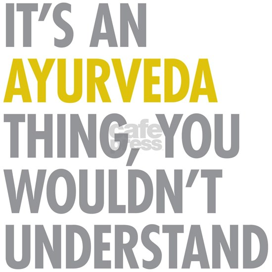 Its An Ayurveda Thing