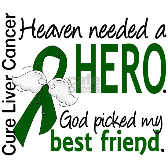 - Liver Cancer Heaven Needed Hero Best Friend