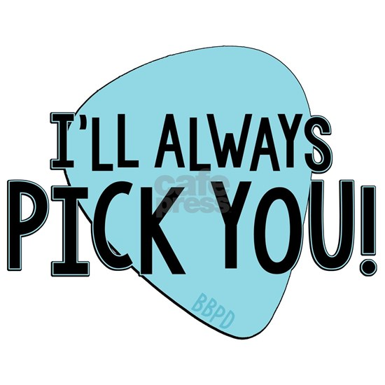 Ill Always Pick You