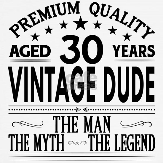 VINTAGE DUDE AGED 30 YEARS