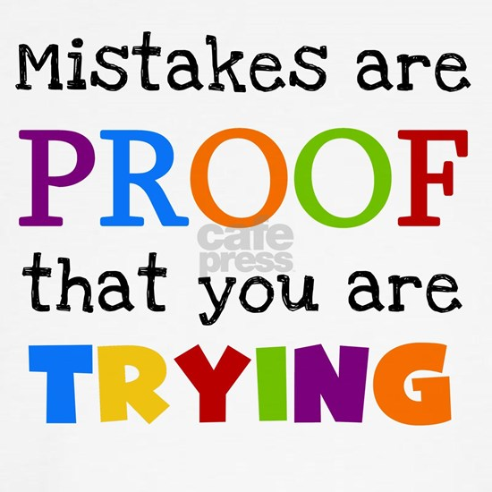 Mistakes Proof You Are Trying