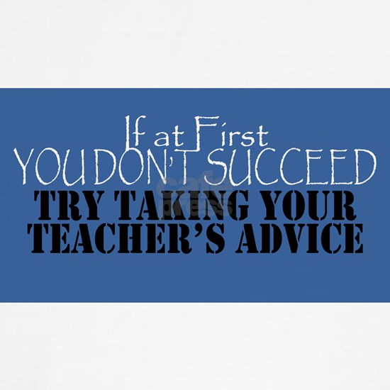 If At First You Don't Succeed Try Taking the Teach