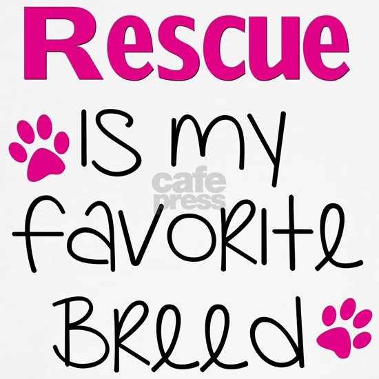 Rescue is my Favorite Breed - Pink