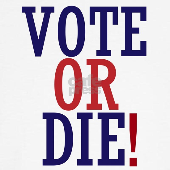 VOTE OR DIE