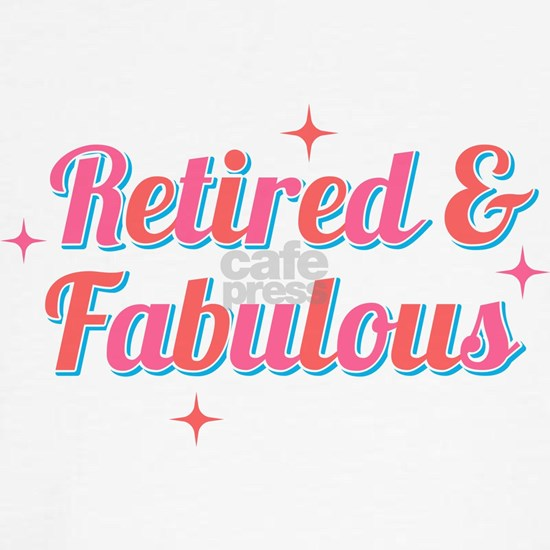 Retired and Fabulous