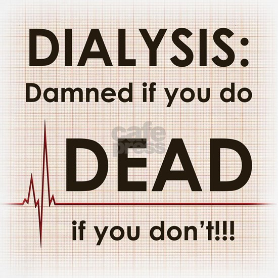 Dialysis-Damned