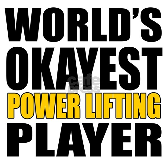 Worlds Okayest Power Lifting Player Designs