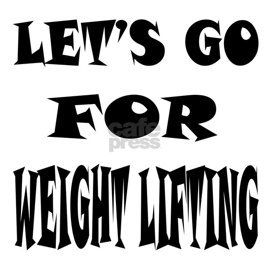 Lets go for Weight Lifting
