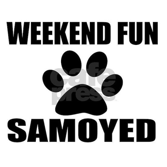 Weekend Fun Samoyed Dog Designs