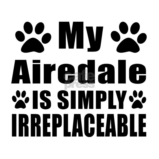 Airedale Is Simply Irreplaceable