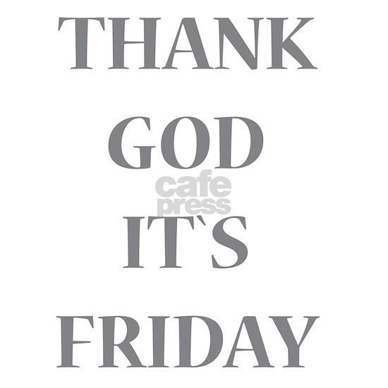 Thank God It`s Friday