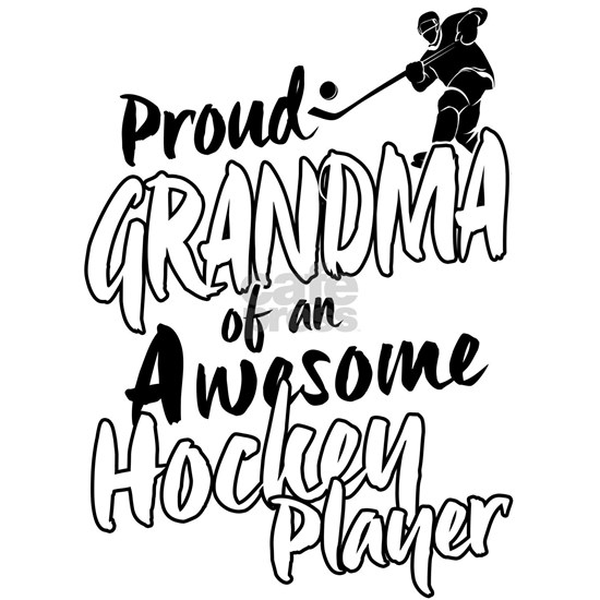 Proud Grandma of An Awesome Hockey Player