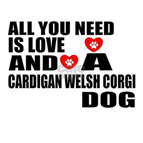 All You Need Is Love Cardigan Welsh Corgi Dog