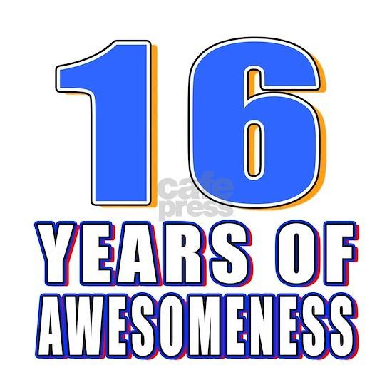 16 Awesomeness Birthday