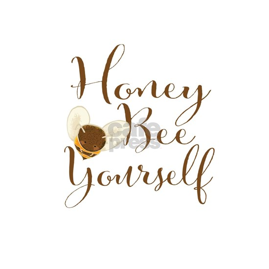 Honey Bee Yourself. Cute Bee.