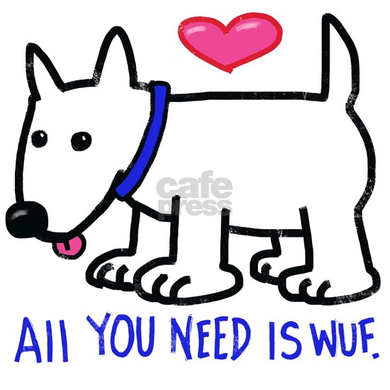 All you Need Is Wuf love