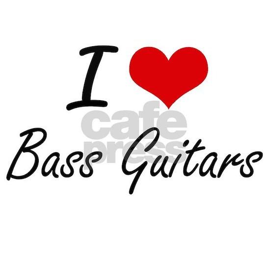I Love Bass Guitars Artistic Design