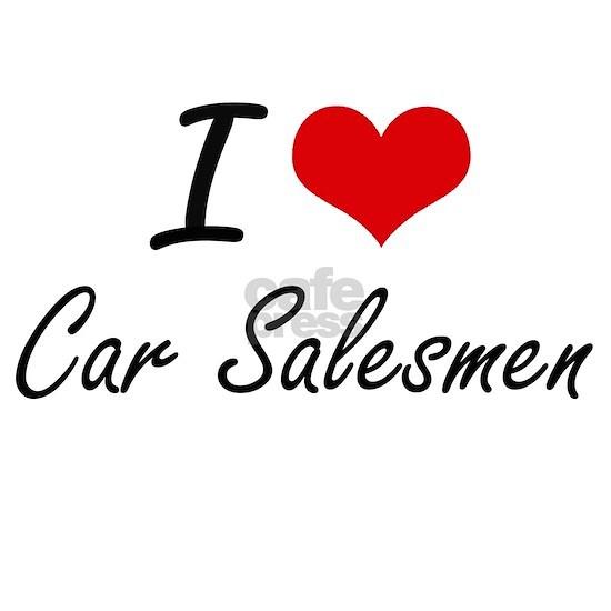 I love Car Salesmen Artistic Design