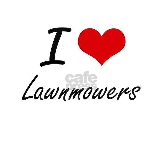 I Love Lawnmowers
