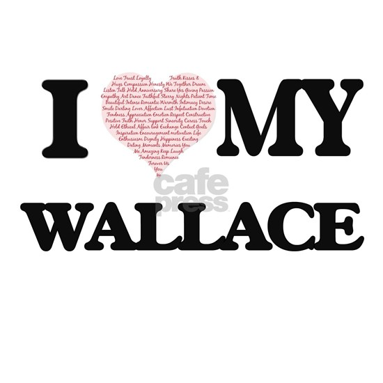 I Love my Wallace (Heart Made from Love my words)