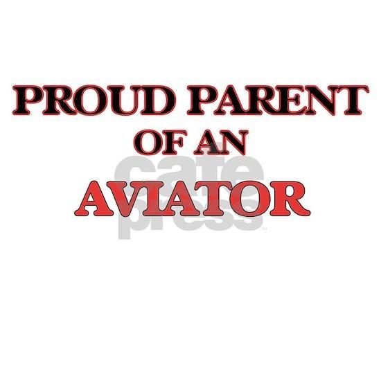 Proud Parent of a Aviator