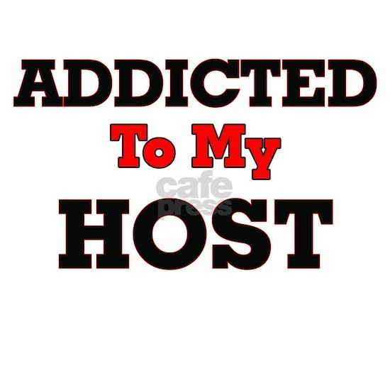 Addicted to my Host