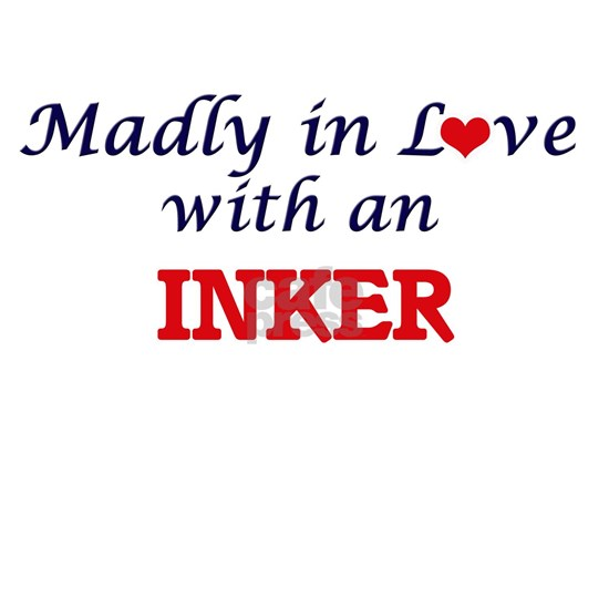 Madly in love with an Inker